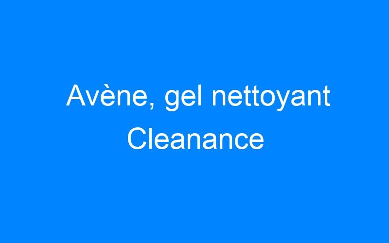Avène, gel nettoyant Cleanance