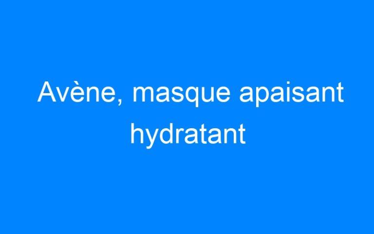 Avène, masque apaisant hydratant