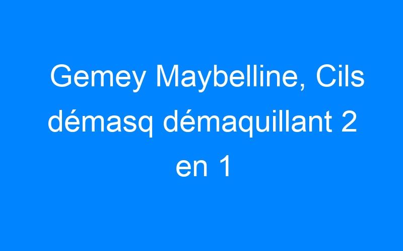 Gemey Maybelline, Cils démasq démaquillant 2 en 1