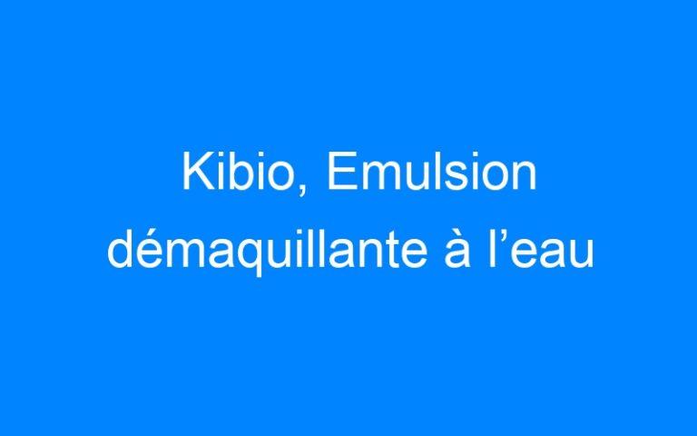 Kibio, Emulsion démaquillante à l'eau