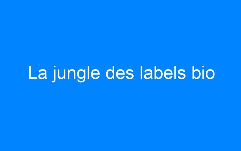 La jungle des labels bio