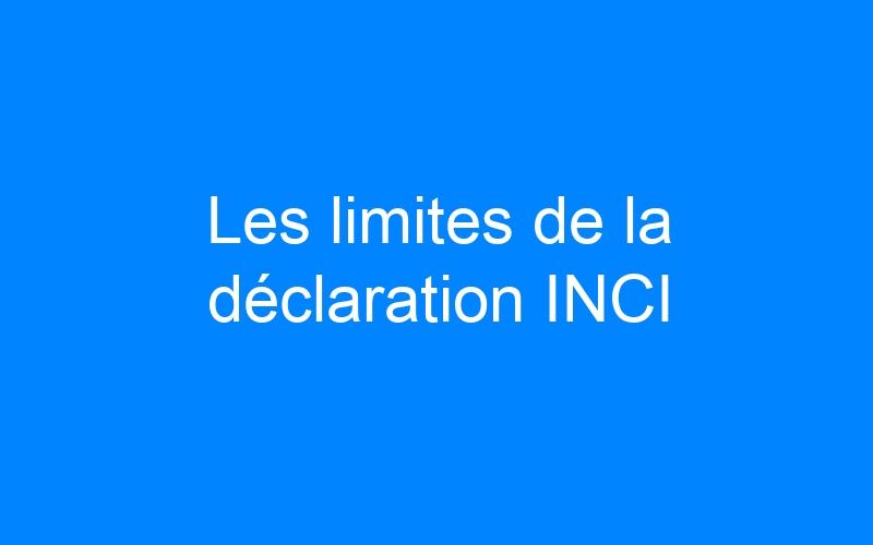 Les limites de la déclaration INCI