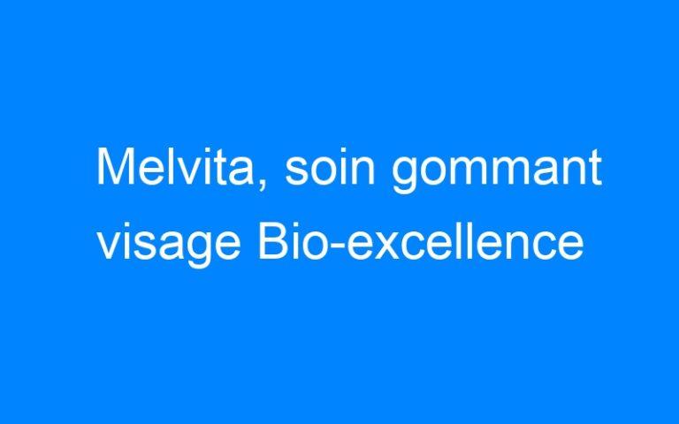 Melvita, soin gommant visage Bio-excellence