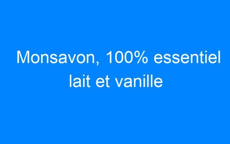 Monsavon, 100% essentiel lait et vanille